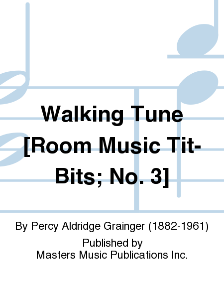 Walking Tune [Room Music Tit-Bits; No. 3]