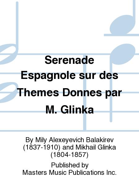 Serenade Espagnole sur des Themes Donnes par M. Glinka