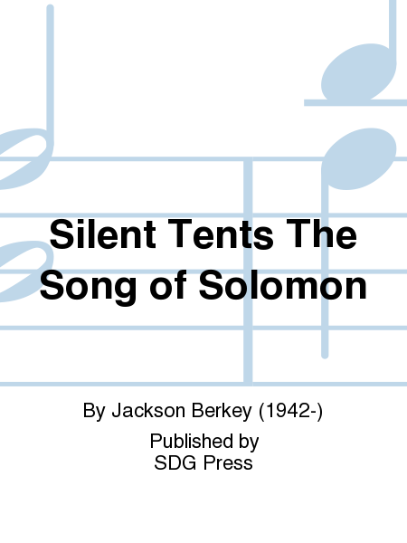Silent Tents The Song of Solomon