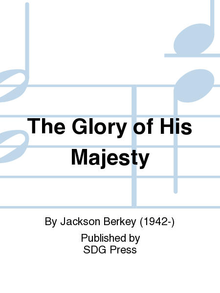 The Glory of His Majesty