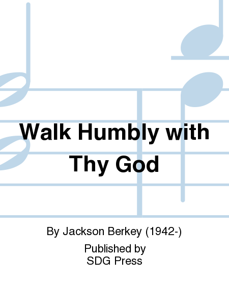 Walk Humbly with Thy God