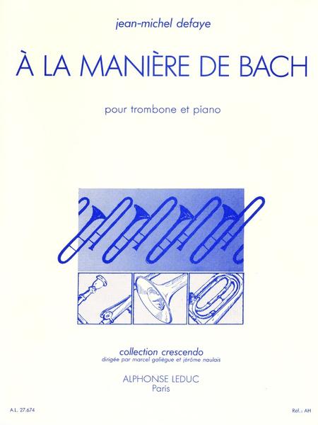 A La Maniere de Bach - Trombone et Piano