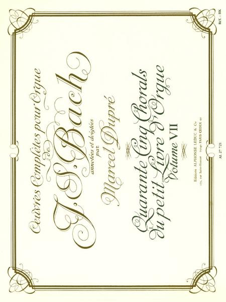Oeuvres Completes Pour Orgue - Vol 07/45 Chorals Du Petit Livre D'Orgue/Orgue