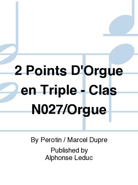 2 Points D'Orgue en Triple - Clas No.27/Orgue