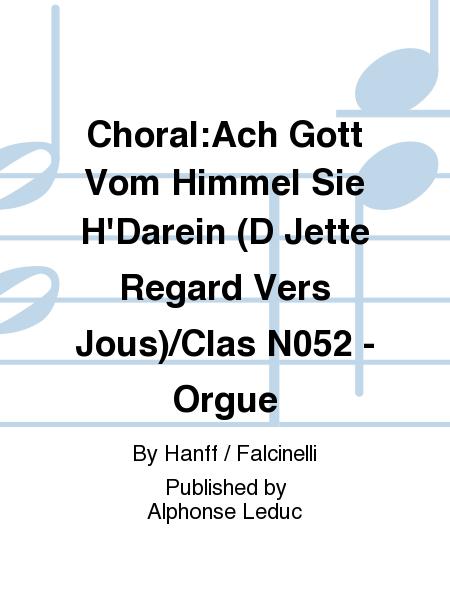 Choral:Ach Gott Vom Himmel Sie H'Darein (D Jette Regard Vers Jous)/Clas No.52 - Orgue