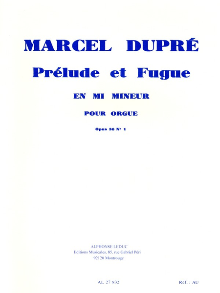 3 Preludes et Fugues/Op36 - Vol 1/Prelude et Fugue No.1 en Mi Mineur/Orgue