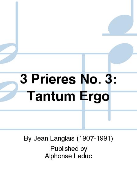 3 Prieres No. 3: Tantum Ergo