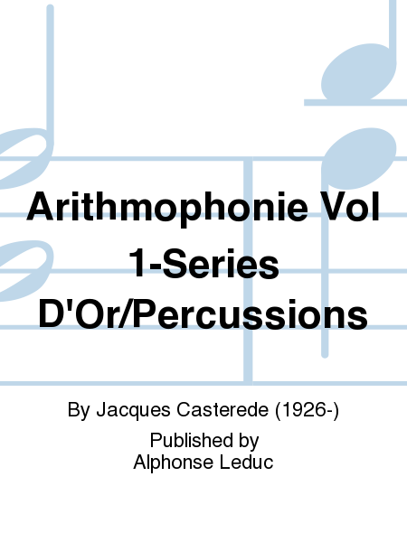 Arithmophonie Vol 1-Series D'Or/Percussions