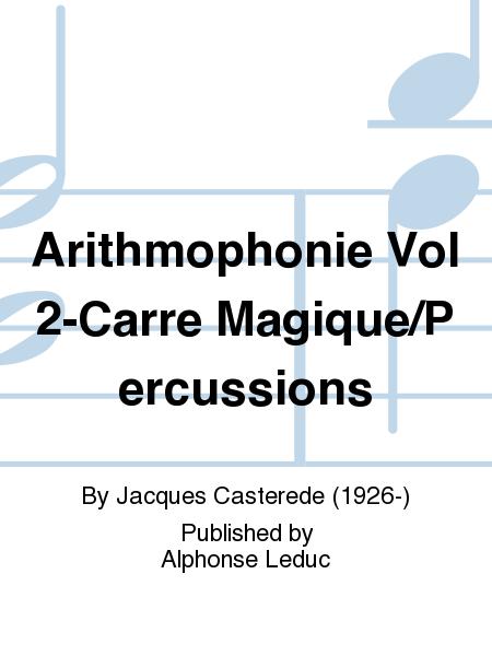 Arithmophonie Vol 2-Carre Magique/Percussions