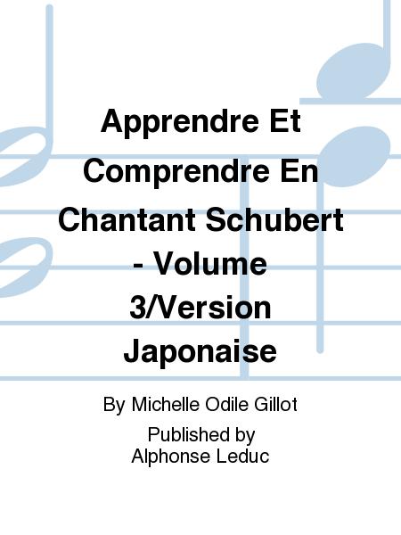 Apprendre et comprendre en chantant schubert volume 3 for Apprendre cuisine japonaise