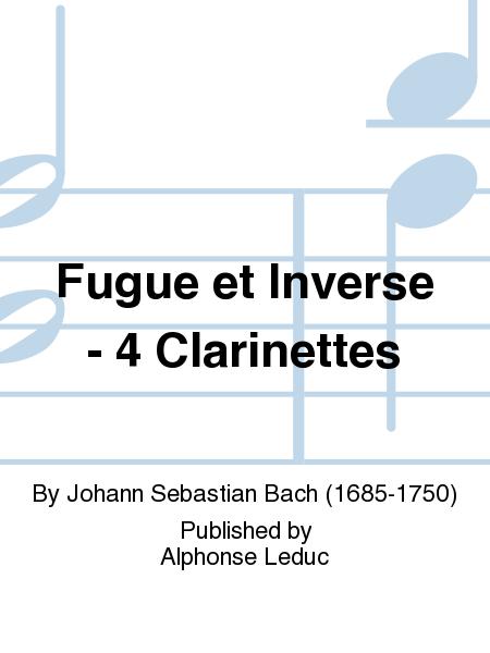 Fugue et Inverse - 4 Clarinettes
