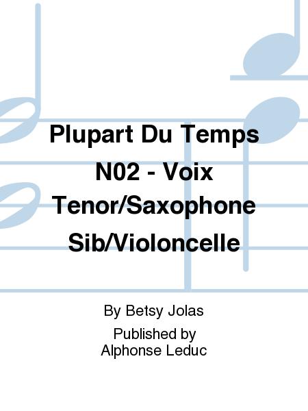 Plupart Du Temps No.2 - Voix Tenor/Saxophone Sib/Violoncelle
