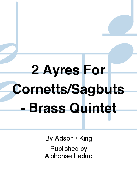 2 Ayres For Cornetts/Sagbuts - Brass Quintet