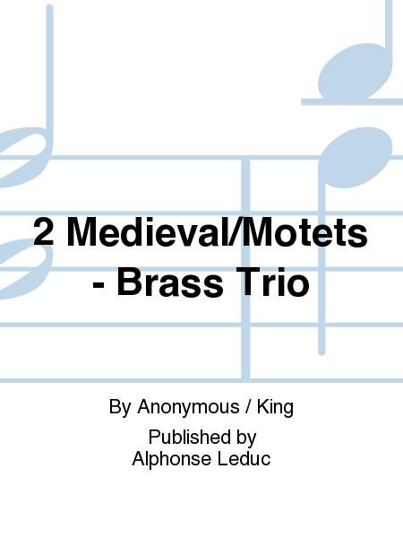 2 Medieval/Motets - Brass Trio