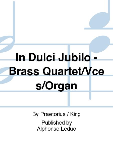 In Dulci Jubilo - Brass Quartet/Vces/Organ