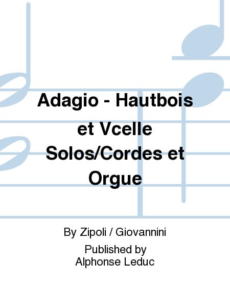 Adagio - Hautbois et Vcelle Solos/Cordes et Orgue