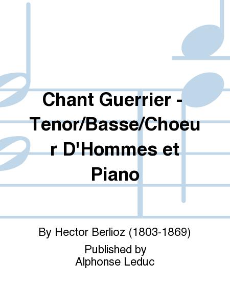 Chant Guerrier - Tenor/Basse/Choeur D'Hommes et Piano
