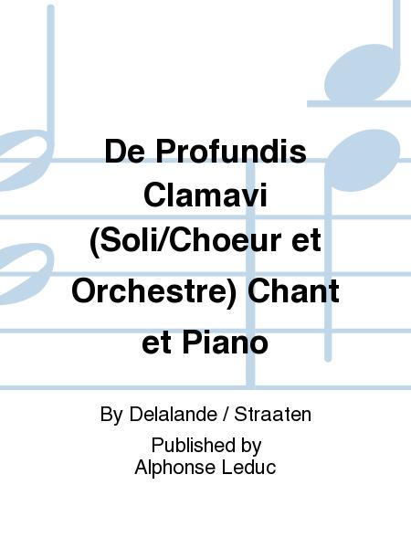 De Profundis Clamavi (Soli/Choeur et Orchestre) Chant et Piano