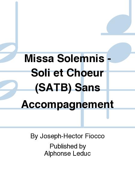 Missa Solemnis - Soli et Choeur (SATB) Sans Accompagnement