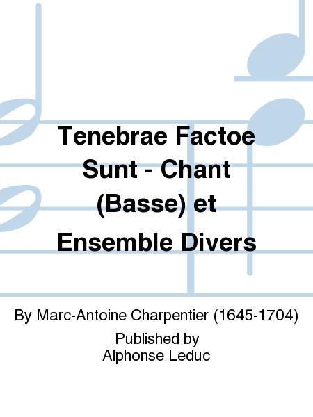 Tenebrae Factoe Sunt - Chant (Basse) et Ensemble Divers