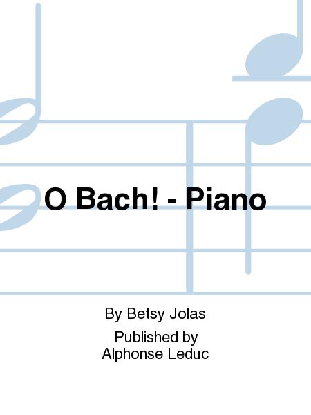 O Bach! - Piano
