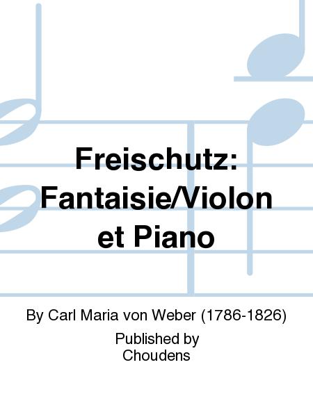Freischutz: Fantaisie/Violon et Piano