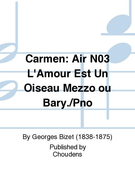 Carmen: Air N03 L'Amour Est Un Oiseau Mezzo ou Bary./Pno