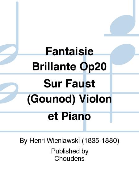 Fantaisie Brillante Op20 Sur Faust (Gounod) Violon et Piano