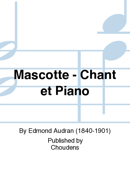 Mascotte - Chant et Piano