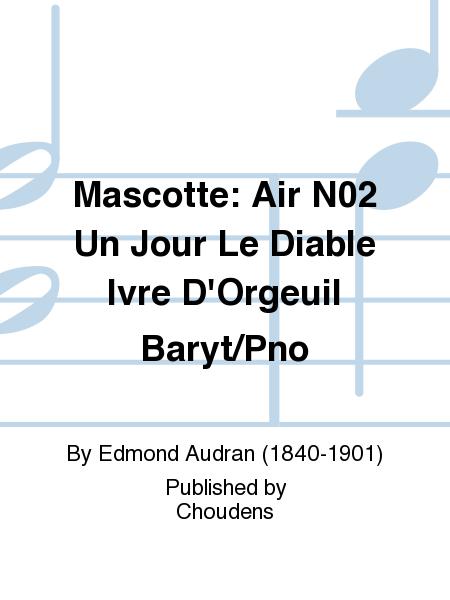 Mascotte: Air N02 Un Jour Le Diable Ivre D'Orgeuil Baryt/Pno