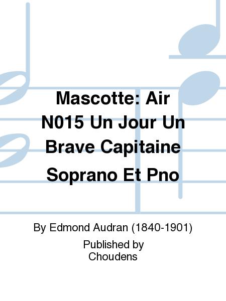 Mascotte: Air N015 Un Jour Un Brave Capitaine Soprano Et Pno