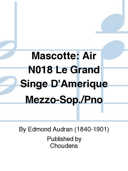 Mascotte: Air N018 Le Grand Singe D'Amerique Mezzo-Sop./Pno