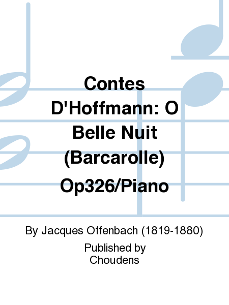 Contes D'Hoffmann: O Belle Nuit (Barcarolle) Op326/Piano