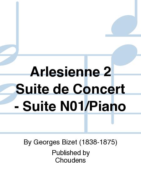 Arlesienne 2 Suite de Concert - Suite N01/Piano