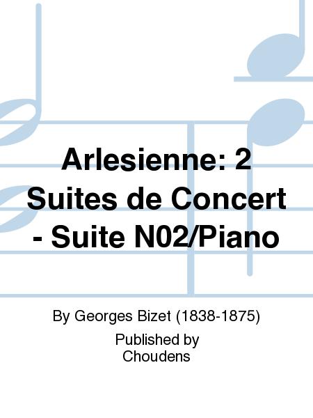 Arlesienne: 2 Suites de Concert - Suite N02/Piano