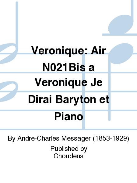 Veronique: Air N021Bis a Veronique Je Dirai Baryton et Piano