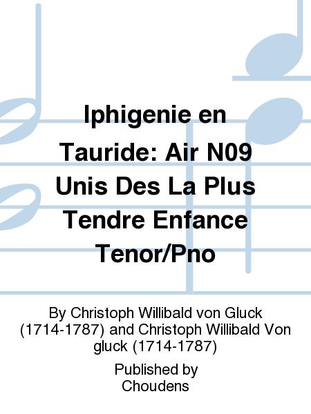 Iphigenie en Tauride: Air N09 Unis Des La Plus Tendre Enfance Tenor/Pno