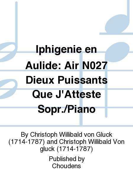Iphigenie en Aulide: Air N027 Dieux Puissants Que J'Atteste Sopr./Piano