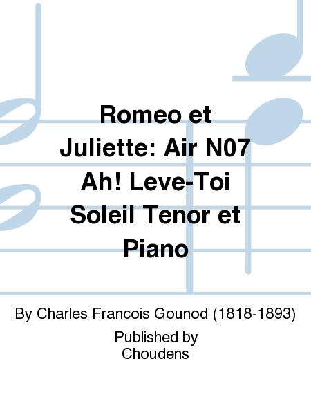 Romeo et Juliette: Air N07 Ah! Leve-Toi Soleil Tenor et Piano