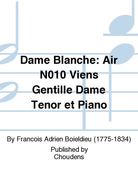 Dame Blanche: Air N010 Viens Gentille Dame Tenor et Piano