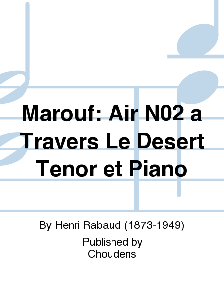 Marouf: Air N02 a Travers Le Desert Tenor et Piano