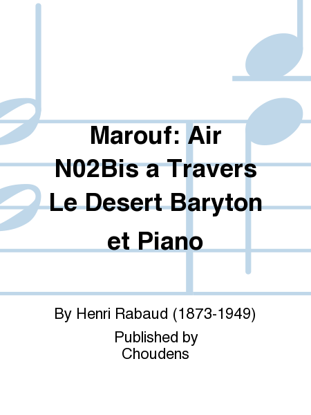 Marouf: Air N02Bis a Travers Le Desert Baryton et Piano