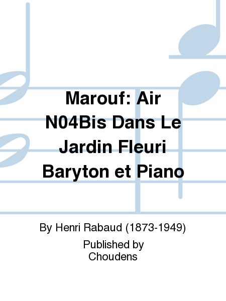 Marouf: Air N04Bis Dans Le Jardin Fleuri Baryton et Piano