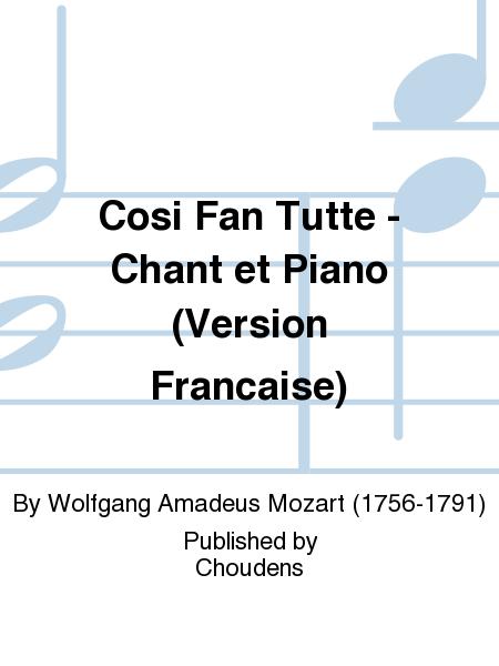 Cosi Fan Tutte - Chant et Piano (Version Francaise)