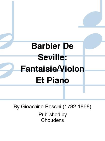 Barbier De Seville: Fantaisie/Violon Et Piano