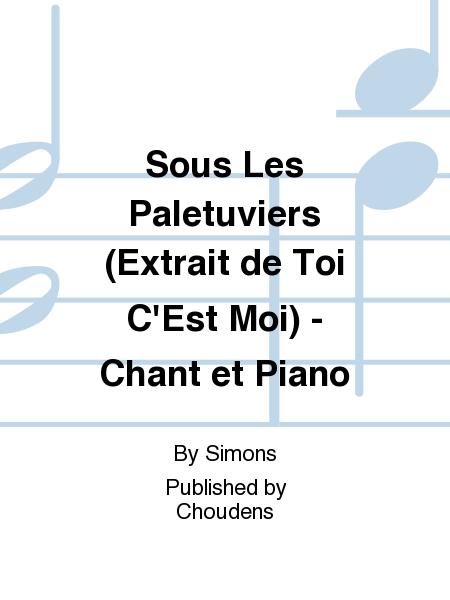 Sous Les Paletuviers (Extrait de Toi C'Est Moi) - Chant et Piano