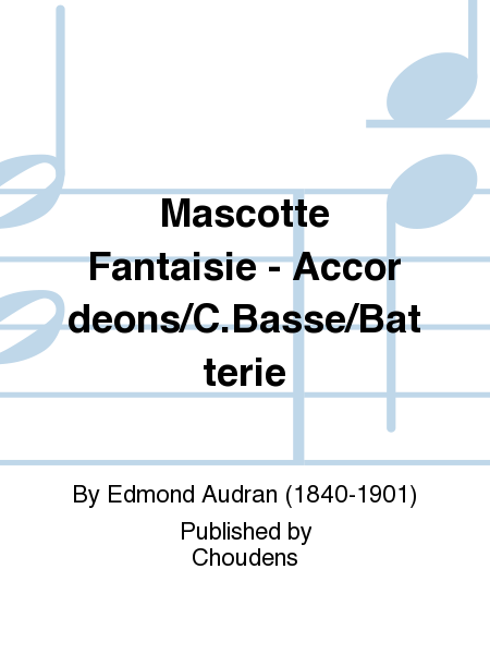 Mascotte Fantaisie - Accordeons/C.Basse/Batterie