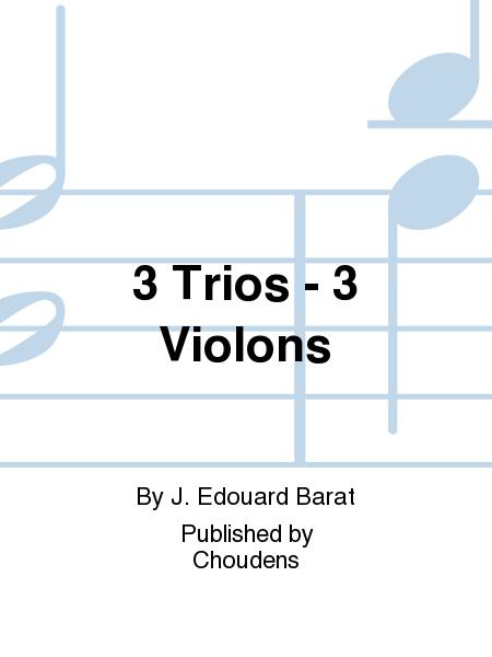 3 Trios - 3 Violons