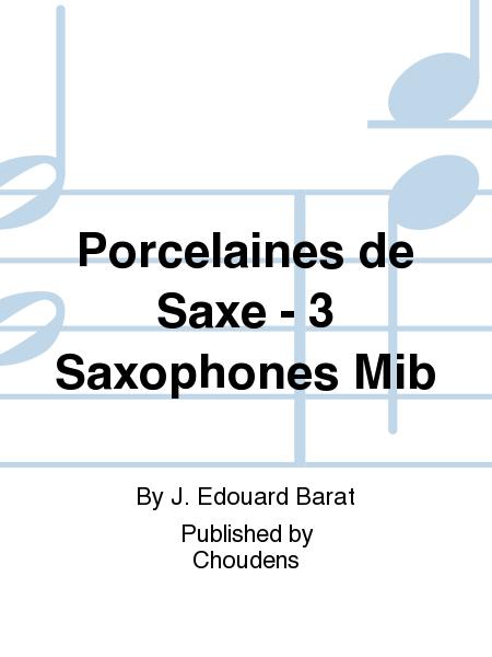 Porcelaines de Saxe - 3 Saxophones Mib