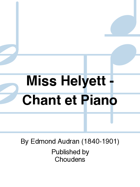 Miss Helyett - Chant et Piano